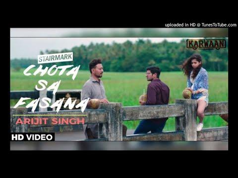 Chota Sa Fasana  – Arijit Singh | Irrfan Khan | KARWAAN|STAIRMARK