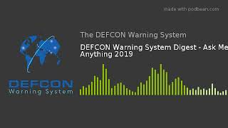 DEFCON Warning System Digest - Ask Me Anything 2019