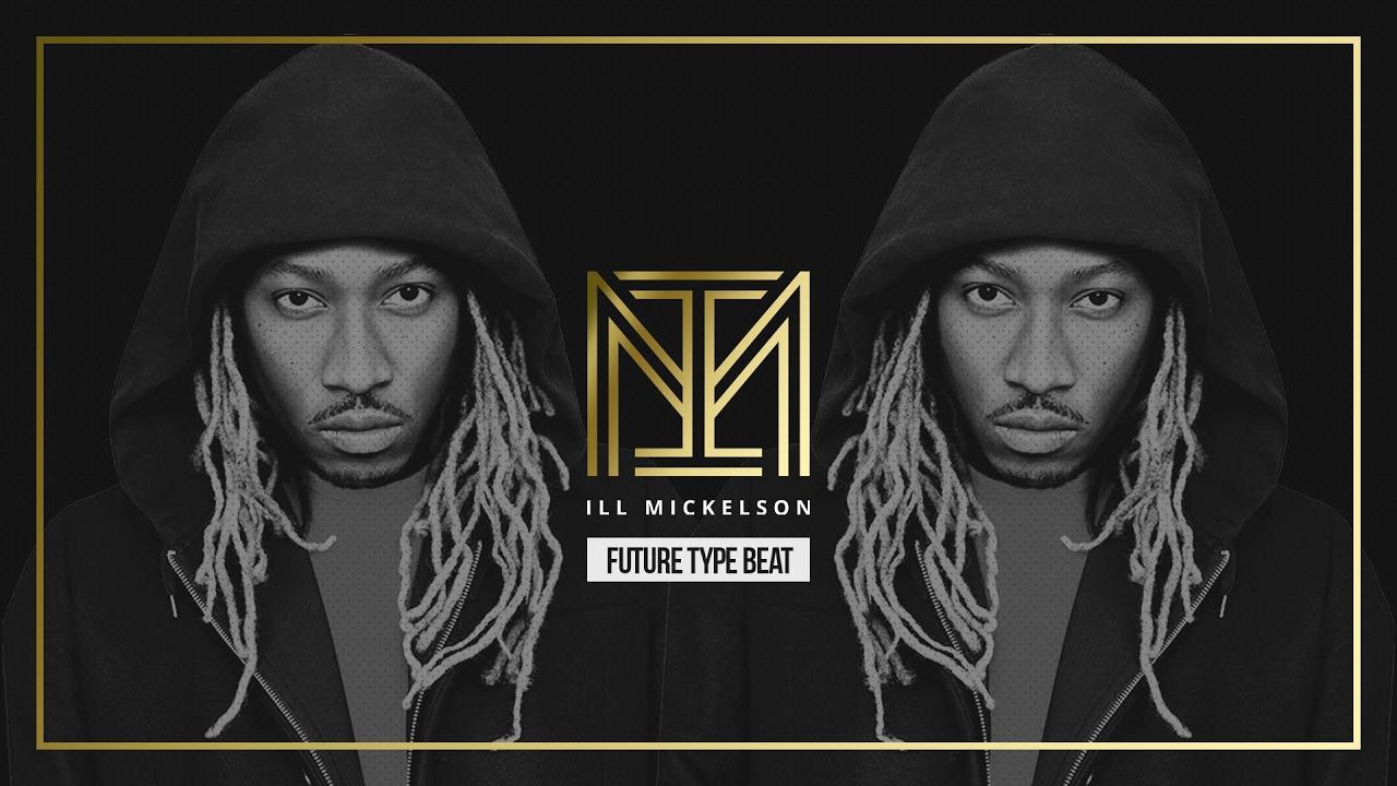 Future Type Beats | Download Trap Beats | ILL MICKELSON Beats