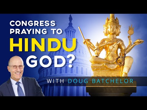 Congress Chaplain Praying to Hindu God? With Doug Batchelor