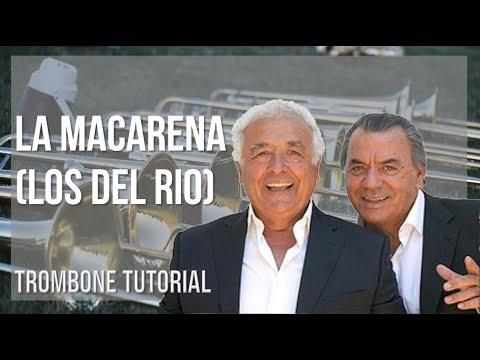 How to play La Macarena by Los Del Rio on Trombone (Tutorial)