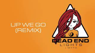 Lights x MYTH - Up We Go (Remix) [Official Audio]