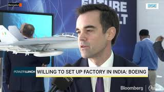 #AeroIndia2019: على استعداد لاقامة مصنع في الهند ، يقول بوينغ #BQ