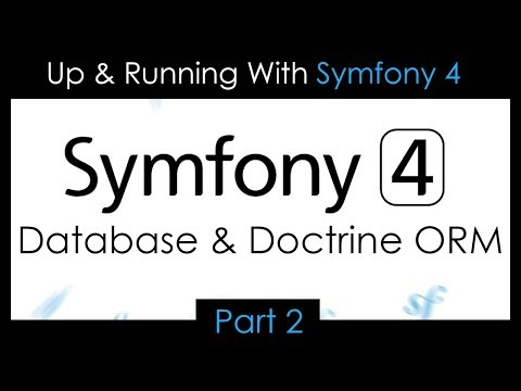 Up & Running With Symfony 4 - Part 2: Database & Doctrine OR