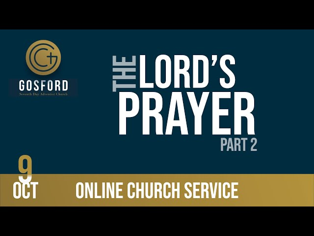 The Lord's Prayer (Pt2) — October 9 – Online Church Service