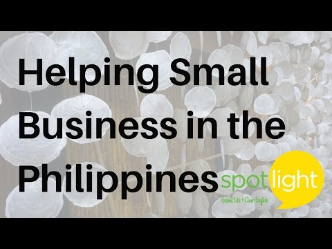"""Helping Small Business in the Philippines"" - practice English with Spotlight"