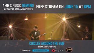 AMH x nugs Rewind: Circles Around the Sun- Ardmore  PA - 3/6/20