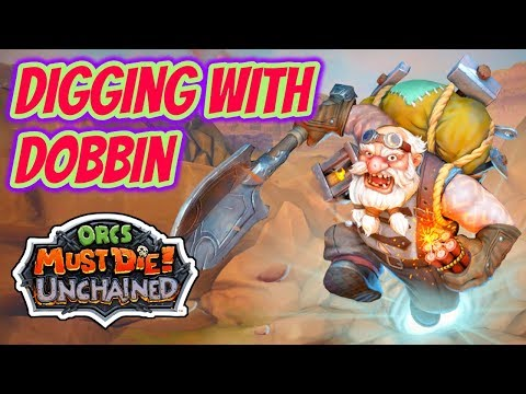 Orcs Must Die! Unchained | Digging With Dobbin