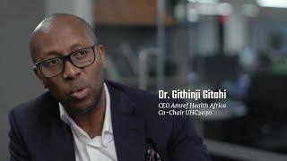 #HealthForAll: The Evolving StoryDr. Githinji Gitahi