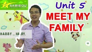 Unit 5: Gặp gỡ gia đình tôi - Series dạy học tiếng anh cho trẻ em tại nhà của Sabiedu
