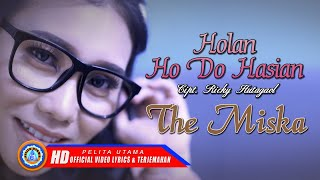 The Miska - Holan Ho Do Hasian - Lirik & Terjemahan