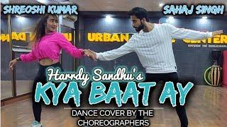 Kya Baat Ay - Harrdy Sandhu | Dance Cover