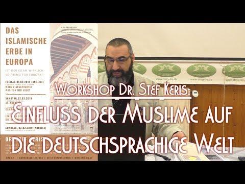 EINFLUSS DER MUSLIME AUF DIE DEUTSCHSPRACHIGE WELT Mit Dr. Stef Keris Am 02.02.2019 In Braunschweig