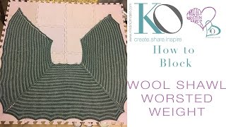 How to Block a Worsted Weight Wool Knit Shawl