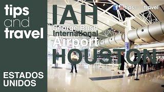 AEROPUERTO Internacional de HOUSTON, TX - IAH 🇺🇸 - TipsandTravel