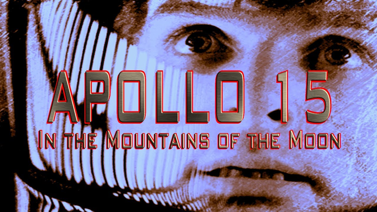 NASAFLIX - APOLLO 15: In the Mountains of the Moon - MOVIE ...