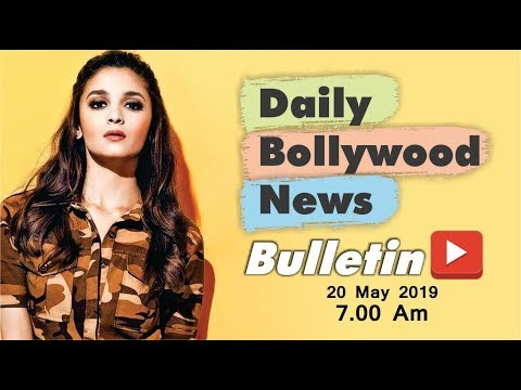 Latest Hindi Entertainment News From Bollywood | Alia Bhatt | 20 May 2019 | 07:00 AM