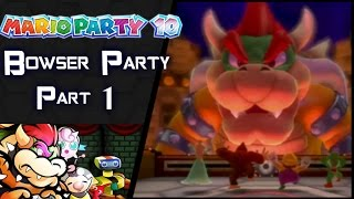 "Mario Party 10- Bowser Party: Part 1 ""Big Bad Bowser Mode!"""