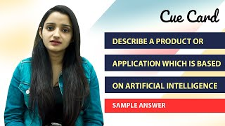 Describe a Product or Application which is based on Artificial Intelligence.
