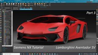 Siemens NX - Lamborghini Aventador SV Modeling Tutorial (Part 3)