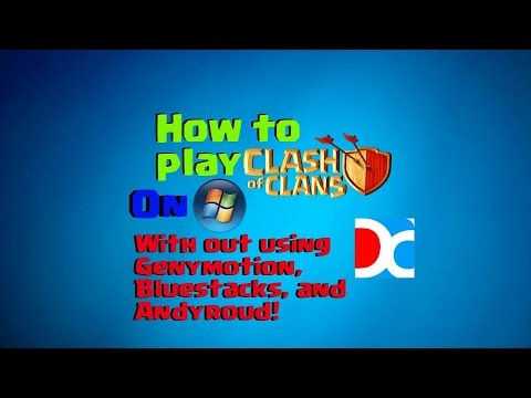 how to play clash of clans on pc without bluestacks