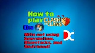 How to play Clash of Clans on PC Without Bluestacks!