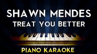 Shawn Mendes - Treat You Better   Lower Key Piano Karaoke Instrumental Lyrics Cover Sing Along