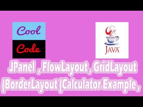 JPanel , FlowLayout , GridLayout , BorderLayout (Calculator Example)  [part-1]
