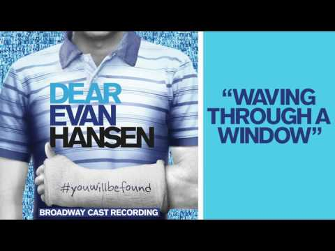 Waving Through a Window from the DEAR EVAN HANSEN Original Broadway Cast Recording