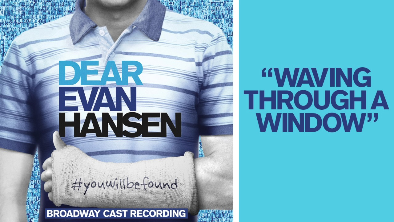 Waving Through A Window From The Dear Evan Hansen Original Broadway