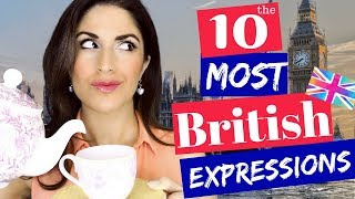 The 10 MOST Common British Expressions and Phrases