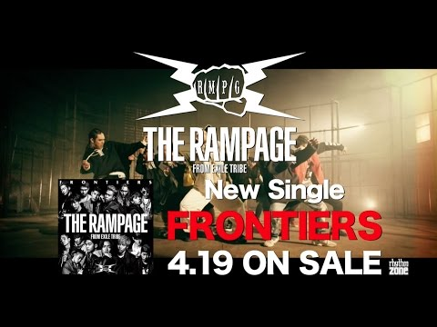 THE RAMPAGE from EXILE TRIBE / 【TEASER】2nd Single「FRONTIERS」
