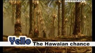 Yello-The Hawaiian chance (HQ)