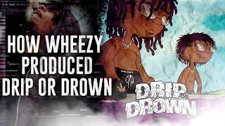 How Wheezy Produced For Drip Or Drown