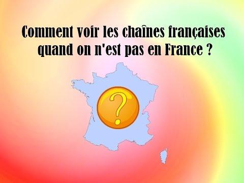 Tuto * Voir les chaînes françaises replay ou direct hors de France