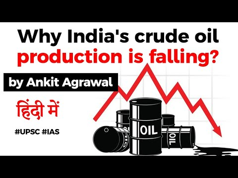 Why India's crude oil production is falling? Reasons behind