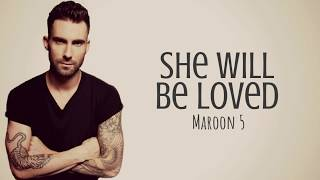 Maroon 5 - She Will Be Loved (Lyric Video)