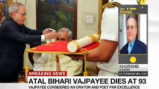 Ex Pak minister Khurshid Mahmud Kasuri reaction to Atal Bihari Vajpayee's death