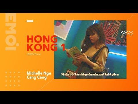 HONGKONG1 ( Chuyện Tình Lướt Qua) - Nguyễn Trọng Tài   Cover by EMOI (Michelle Ngn ft Cang Cang)