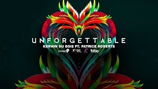 Kerwin Du Bois Ft Patrice Roberts - Unforgettable [Soca 2016] (Trinidad)