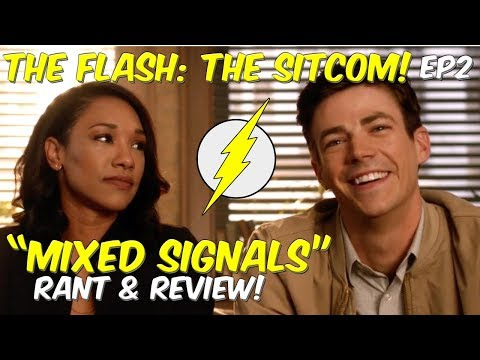 """The Flash: The Sitcom! """"Mixed Signals"""" - Raaant & Review!"""