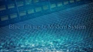 Blue Talking In Modern System