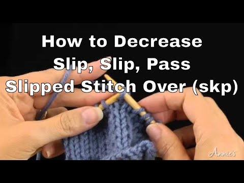 Learn to knit: skp (slip, knit, pass slipped stitch over) youtube.