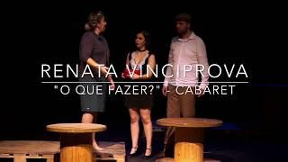 """""""O Que Fazer?"""" - Cabaret Renata Vinciprova"""
