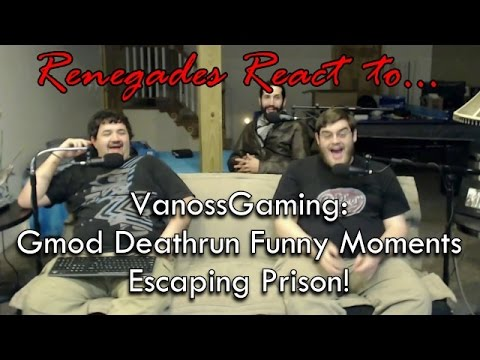 Renegades React to... VanossGaming: Gmod Deathrun Funny Moments - Prison Break