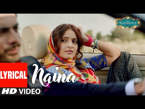 Naina Lyrical | KHOOBSURAT | Sonam Kapoor, Fawad Khan | Sona Mohapatra, Armaan Malik | Amaal Mallik