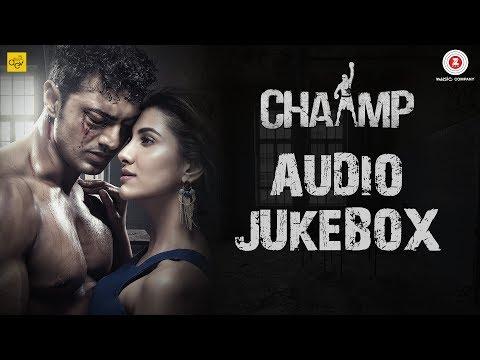 Chaamp - Full Movie Audio Jukebox | Dev &...