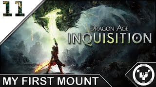 MY FIRST MOUNT | Dragon Age 03 Inquisition | 11