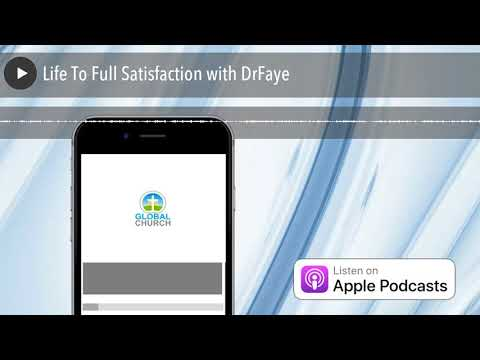 Life To Full Satisfaction with DrFaye