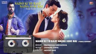 Download lagu Naino Ki Baat To Naina Jaane Hai Female Version by Prateeksha Reprise Ahsan An